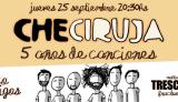 CheCiruja festeja sus 5 años de canciones