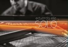 """Eduardo Elia presenta """"Solo"""""""