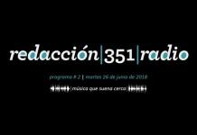 Redacción 351 Radio – Programa 2