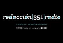Redacción 351 Radio – Programa 4